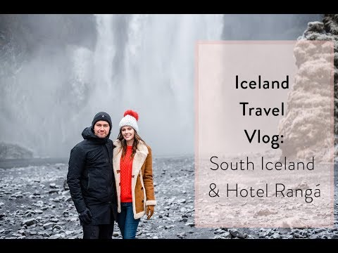 Iceland Travel Vlog: South Iceland & Hotel Rangá