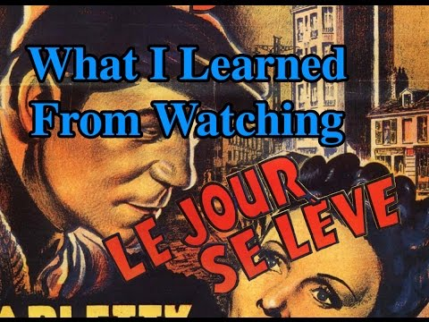 What I Learned From Watching: Episode 2  Le Jour Se Lève Daybreak