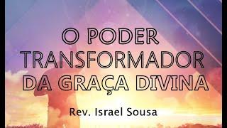 """""""O poder transformador da Graça Divina""""   - Tito 2 . 11-15"""