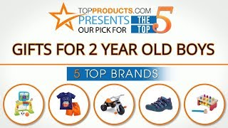 Best Gifts For 2 Year Old Boys Reviews 2017 – How to Choose the Best Gifts For 2 Year Old Boys
