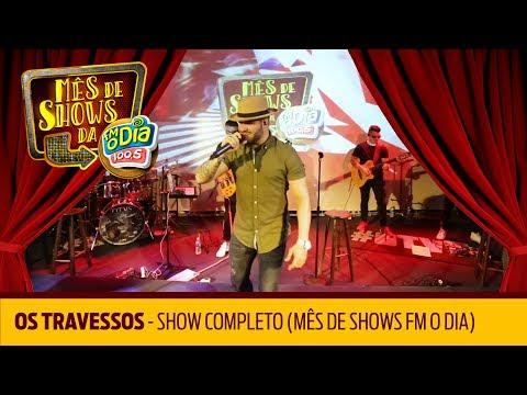 Os Travessos - Show Completo Mês de Shows da Nº1