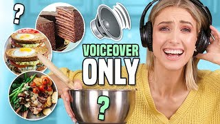 I Tried Following ONLY THE VOICEOVER of a VIRAL RECIPE?!