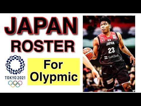 JAPAN BASKETBALL FINAL ROSTER FOR TOKYO OLYMPICS 2021   JAPAN TEAM   MEN'S BASKETBALL