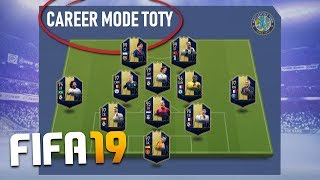 FIFA 19 TEAM OF THE YEAR IN CAREER MODE?!