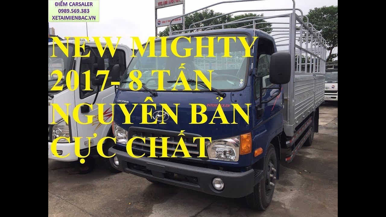 XE  HYUNDAI MIGHTY 2017 ,HYUNDAI MIGHTY 7.8T 2017...NGUYÊN BẢN - YouTube