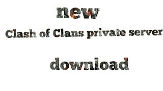 Clash of Clans new private server download