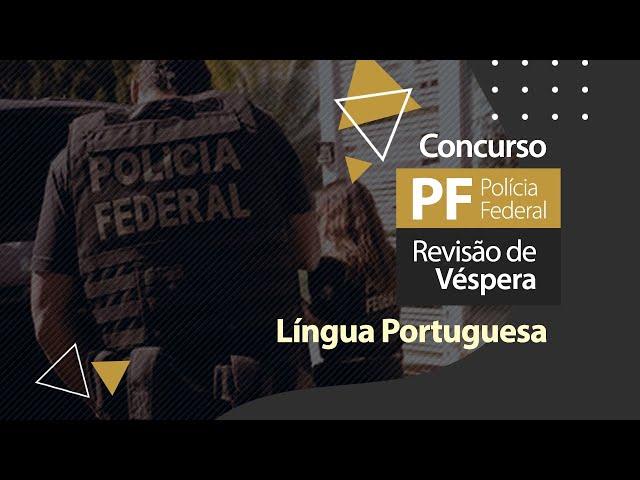 Concurso PF - Revisão - Língua Portuguesa