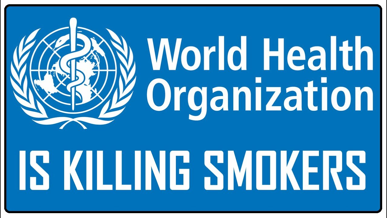 world health organization is killing smokers and they have a flat