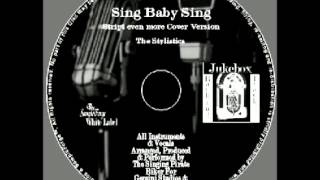 Sing Baby Sing The Stylistics Stript even more Cover Version.