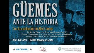 """Video: Güemes ante la historia. Quincuagésimo cuarto programa: """"La Guerra del Tucumán (Tercera Parte)""""."""