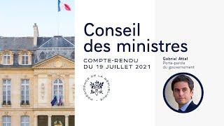 Compte rendu du Conseil des ministres du 19 juillet 2021