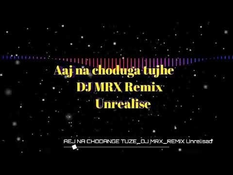 Aaj na choduga tujhe police horn mix (DJ MRX)