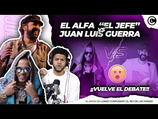 """EL ALFA """"EL JEFE"""" VS JUAN LUIS GUERRA CUÁL INFLUYE MÁS? LA COMPARACIÓN QUE TODOS HACEN. ANÁLISIS!"""