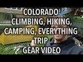 Colorado Climbing, Hiking, Camping, Everything Trip - Gear Video