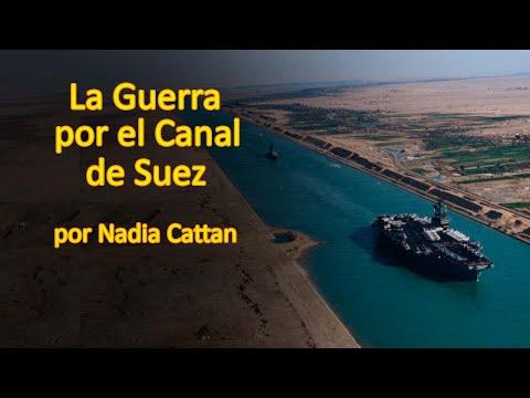 La Guerra Por El Canal De Suez, Por Nadia Cattan.