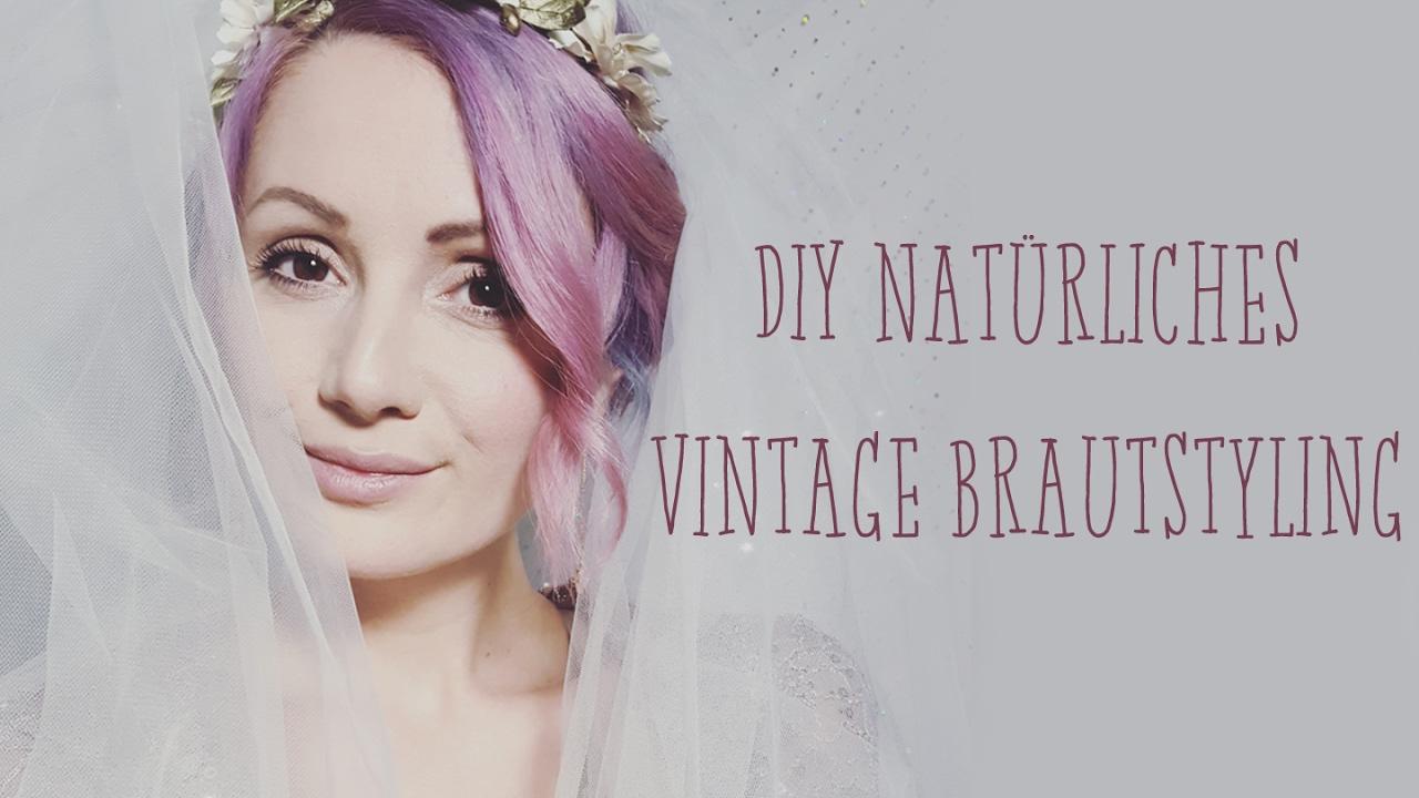 Naturliches Vintage Brautstyling Make Up Hairstyling U30 Youtube