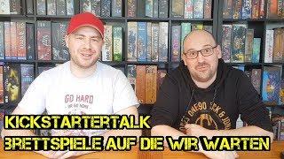 Kickstarter Talk - Folge 6 – Brettspiele auf die wir warten - Spezial - Boardgame Digger und Daniel