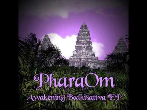 PharaOm - Awakening Bodhisattva [Full EP]
