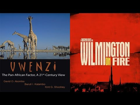 Authors Of Uwenzi & Filmmaker Chris Everett Director Of Wilmington On Fire | LIVE