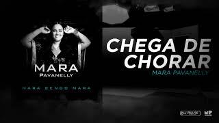 Mara Pavanelly - Chega de Chorar (Mara Sendo Mara)