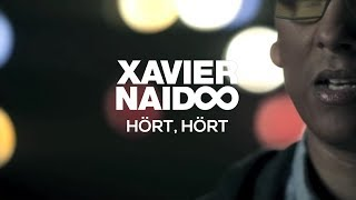 Xavier Naidoo - Hört, hört [Official Video]