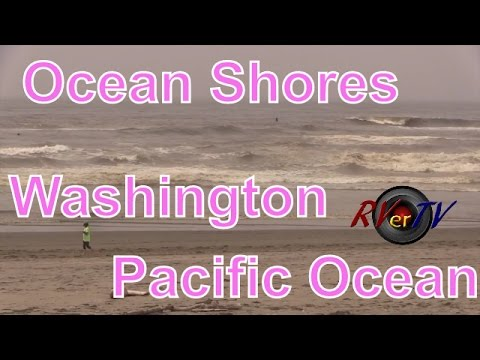 Ocean Shores Washington...Pacific Ocean...Elks RV Park...RVerTV