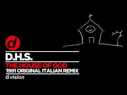 D H S - The House of God (1991 Original Italian Remix)