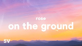 Download ROSÉ - On The Ground (Lyrics)
