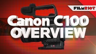 Canon C100 Overview!