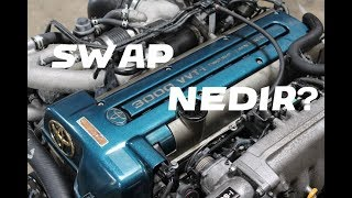 Swap Nedir? Body Swap - Engine Swap
