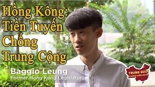 Hồng Kông: Tiền tuyến chống Trung Cộng | phỏng vấn Lương Tụng Hằng | Trung Quốc Không Kiểm Duyệt