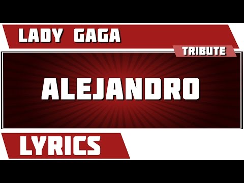 Alejandro - Lady Gaga tribute - Lyrics