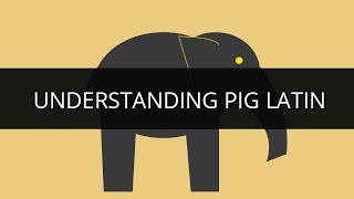 Understanding Pig Latin | Apache Pig Tutorial | Pig Latin Explained | Hadoop Tutorial