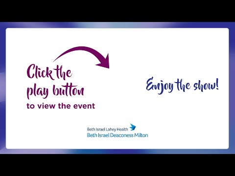 Annual Virtual Event With Beth Israel Deaconess Milton