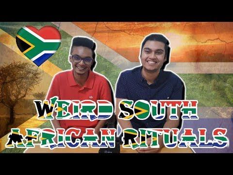 WEIRD SOUTH AfRICAN RITUALS