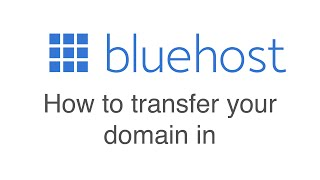 How to transfer a domain in to Bluehost