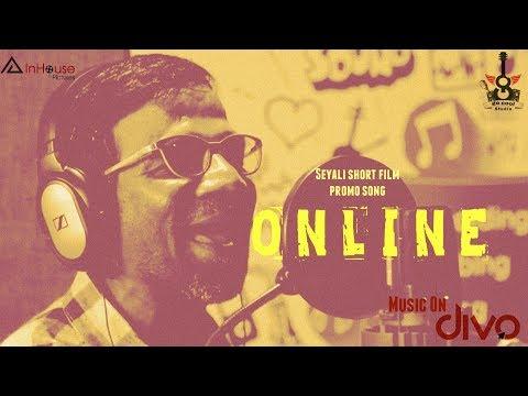 Seyali - ONLINE (Promo Song) | Gana Bala | V Gokula Krrishna | Pradep Sakthi