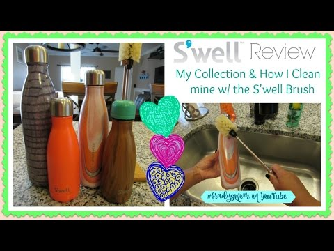 Swell Bottle Collection & How I clean mine w the Swell Brush Demo