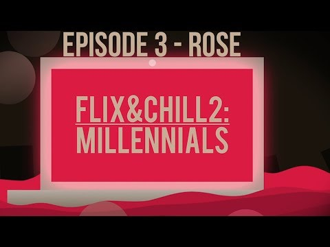 Flix & Chill 2: Millenials -  Episode 3: Rose Meets The Grumpy Gamers!