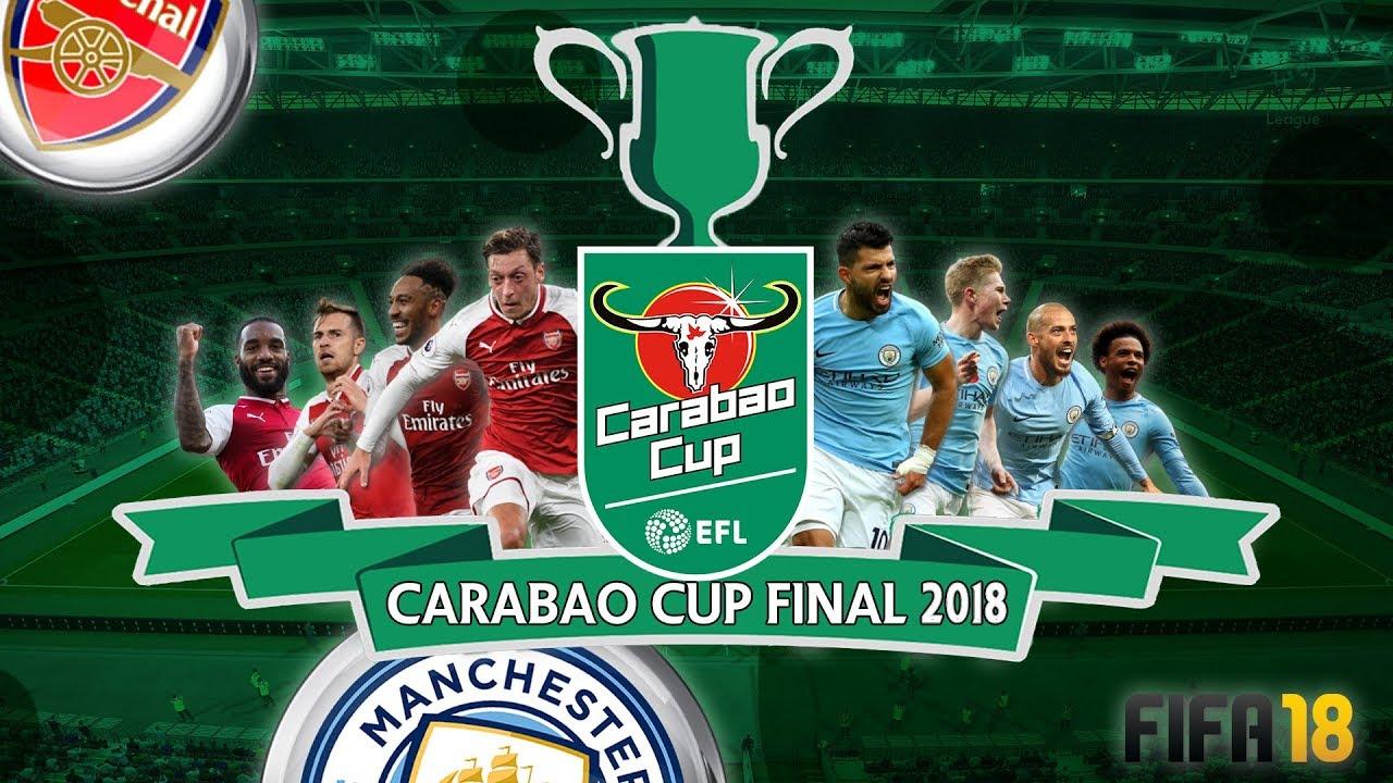 Arsenal vs Man City | FIFA 18 Carabao Cup Final 2018 4K ...