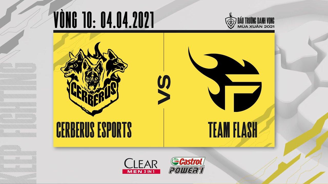 Cerberus Esports vs Team Flash – Vòng 10 [04.04.2021] | ĐTDV mùa Xuân 2021