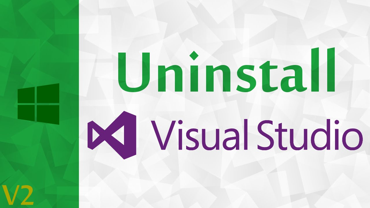 [Windows] How To Uninstall Visual Studio 2015 (V2) | Visual Studio Uninstaller For 2013, 2015 & 2017