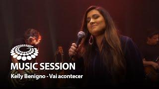Kelly Benigno - Vai acontecer [ MUSIC SESSION ]