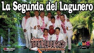 La Segunda del Lagunero - Super Tropikalisimo || Promocional || 2018