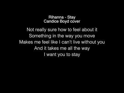 Candice Boyd  -  Stay Lyrics (Rihanna)