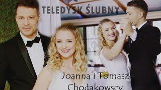 Joanna i Tomasz Chodakowscy || 28.03.2017r. || TELEDYSK ŚLUBNY❤