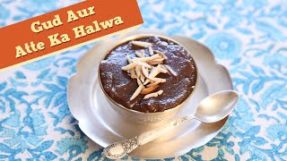 Gud Aur Atte Ka Halwa | Quick & Easy Dessert Recipe | Divine Taste With Anushruti