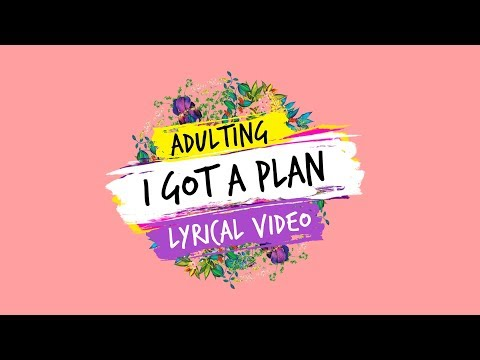 Dice Media | Adulting | Web Series | Lyrical Video - I Got A Plan (Whip it. Shake it!)
