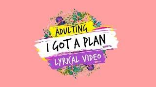 Dice Media | Adulting | Web Series | Lyrical Video - I Got A Plan (Whip it. Shake it!)