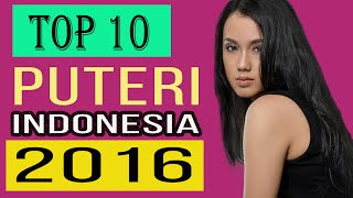 PUTERI INDONESIA 2016 - TOP 10 FINALISTS Predictions (Miss Universe Indonesia 2016)